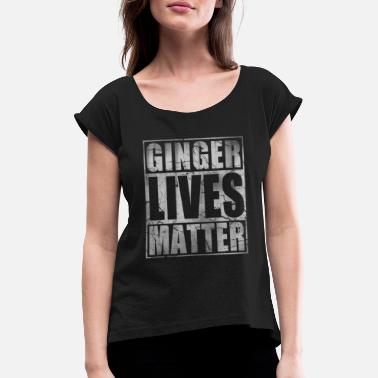 Ginge Ginger Lives Matter St Patrick's Day Ginge Women s - Women's T-Shirt with rolled up sleeves