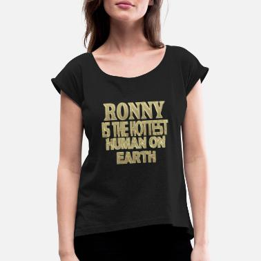 Ronny Ronny - Women's Rolled Sleeve T-Shirt