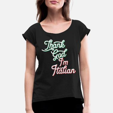 Cefalü Italian Pride - Thank God Italian - Women's Rolled Sleeve T-Shirt