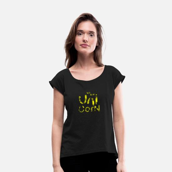 Gold T-Shirts - WE ARE UNI-CORN Unicorn Unicorn T-Shirt - Women's Rolled Sleeve T-Shirt black