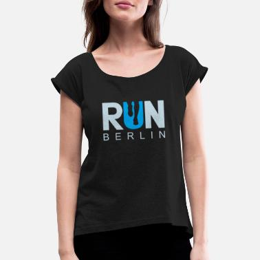 Marathon Berlin Running Run Marathon Running Shirt T-Shirt - Women's Rolled Sleeve T-Shirt
