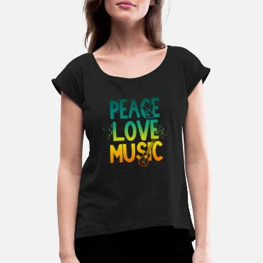 Music Peace Peace love and music, reggae, music, peace - Women's Rolled Sleeve T-Shirt