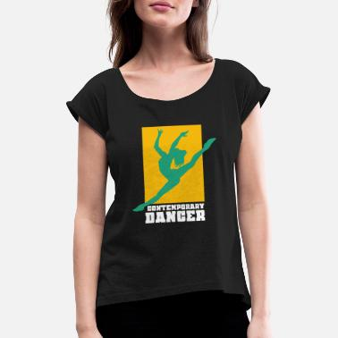 Contemporary Contemporary dance - Women's Rolled Sleeve T-Shirt