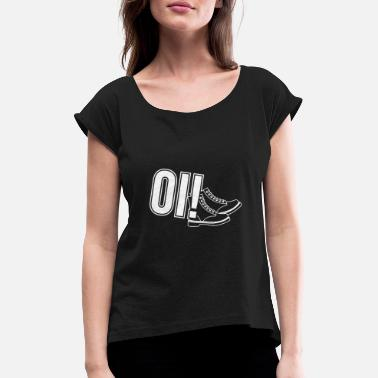 Oi Skinhead Oi Punk design, Gift for Skinheads, Ska and - Women's T-Shirt with rolled up sleeves