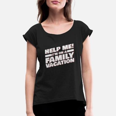 Vacation Family vacation - Women's Rolled Sleeve T-Shirt