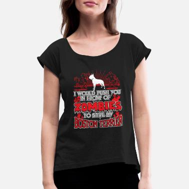 We Are Boston zombie boston terrier2 - Women's Rolled Sleeve T-Shirt