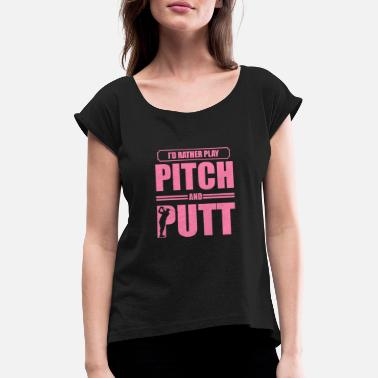 Pitching Pitching Putting Golfer Pitch and Putt Golfing - Maglietta con risvolti donna