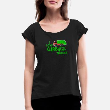 Reduced I Love Garbage Truck Funny Recycling Kids - Women's Rolled Sleeve T-Shirt