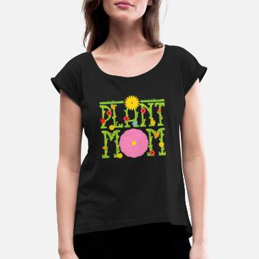 House Plant Plant Mom Plants Summer Sun Flowers - Women's Rolled Sleeve T-Shirt