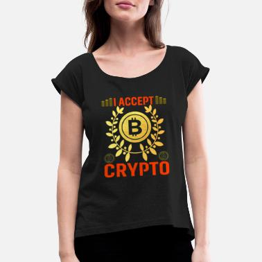 Euro I Accept Crypto Bitcoin - Women's Rolled Sleeve T-Shirt