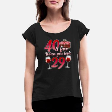 40th Birthday 40th Birthday funny gift for the 40th Birthday - Women's Rolled Sleeve T-Shirt