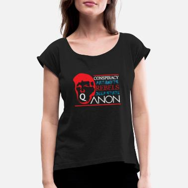 Vapenfri Tjänst Trump Sayings QAnon demonstrationer - T-shirt med upprullade ärmar dam