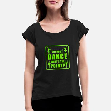 Ballet ballet - Women's Rolled Sleeve T-Shirt