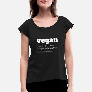 Slogans Vegan Definition T-Shirt, Funny Vegan Shirt - Women's Rolled Sleeve T-Shirt