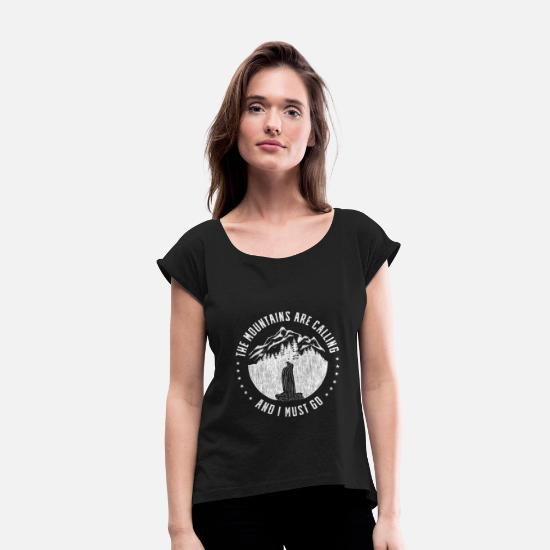 Travel T-Shirts - Call the mountains and I have to go - Women's Rolled Sleeve T-Shirt black
