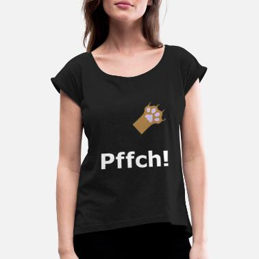Soft Paw Pffch! (Cat's paw with claws) - Women's T-Shirt with rolled up sleeves