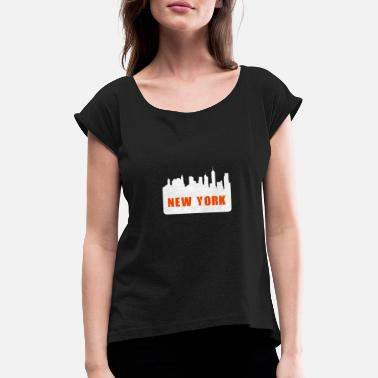 New York new York - Women's T-Shirt with rolled up sleeves