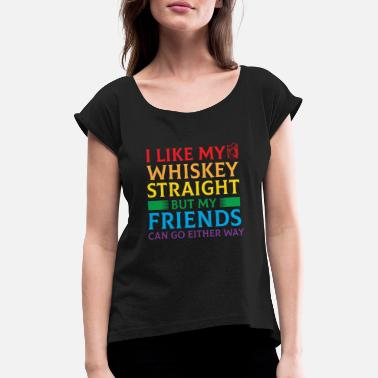 Equal Rights LGBT Whiskey Rainbow Marriage Equality Pride - Women's T-Shirt with rolled up sleeves