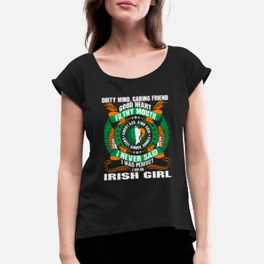 Filthy Slogans Dirty Mind Caring Friend Filthy Mouth Irish Girl T - Women's T-Shirt with rolled up sleeves