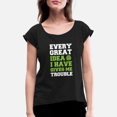 Trouble Trouble - Women's Rolled Sleeve T-Shirt