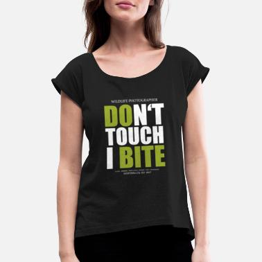 Wildlife Photographer Dont touch - Women's Rolled Sleeve T-Shirt