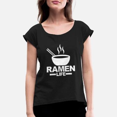 Chinese Ramen life - Women's Rolled Sleeve T-Shirt