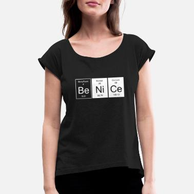 Just Nice - Be Nice - Women's Rolled Sleeve T-Shirt