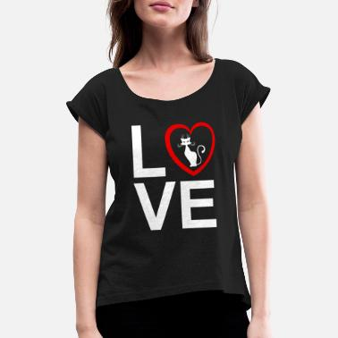 I Love My Cat - Women's Rolled Sleeve T-Shirt