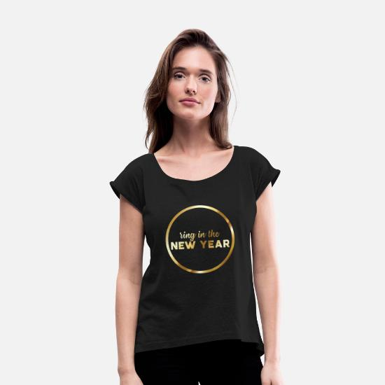 Eve T-Shirts - New Years Eve: Ring In The New Year - Women's Rolled Sleeve T-Shirt black