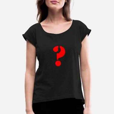 Question Mark Question mark - Women's Rolled Sleeve T-Shirt