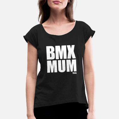 Mumford And Sons BMX MUM - Women's Rolled Sleeve T-Shirt