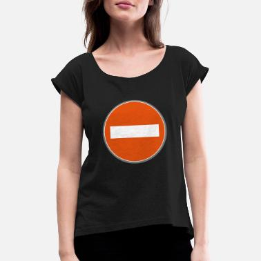 wrong way sign - Women's Rolled Sleeve T-Shirt