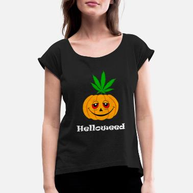Stoner Helloween, Helloweed, gift for stoned stoners - Women's Rolled Sleeve T-Shirt