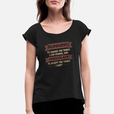 Running Funny Quotes> Running + Chocolate - Women's Rolled Sleeve T-Shirt