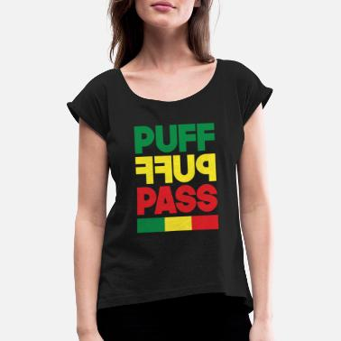 Puff Puff Puff Pass Rasta - Women's T-Shirt with rolled up sleeves