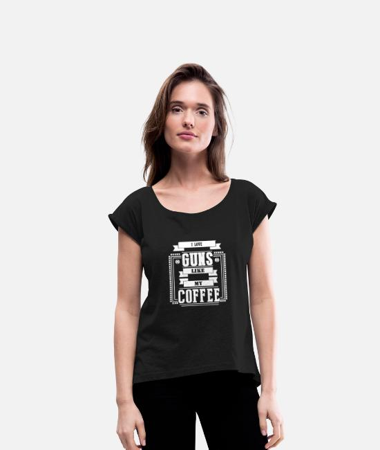 Gun T-Shirts - Love Guns and Coffee Coffee Gun Rifle - Women's Rolled Sleeve T-Shirt black