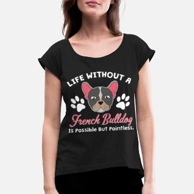 Doggie French Bulldog Bulldog Dog Dog Doggy Paw - Women's Rolled Sleeve T-Shirt