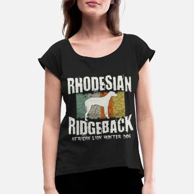 Lion Dog Rhodesian Ridgeback-African Lion Dog - Women's Rolled Sleeve T-Shirt