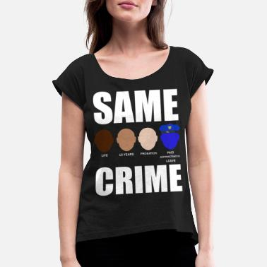 Anti anti racism - Women's Rolled Sleeve T-Shirt