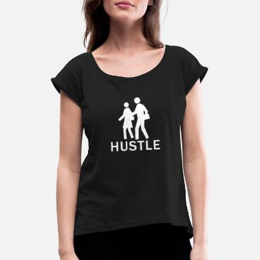 Hustlers Hustler - Women's T-Shirt with rolled up sleeves