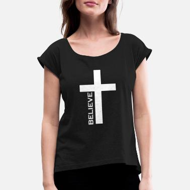 believe cross white - Women's Rolled Sleeve T-Shirt