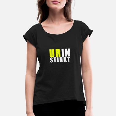 Urine Urine instinct - urine stinks - Women's Rolled Sleeve T-Shirt