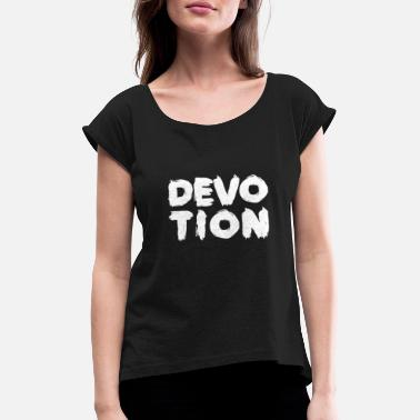Devoted Devotion passion concentration shirt gift - Women's T-Shirt with rolled up sleeves