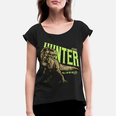 Dinosaur T Rex Hunter, Tyrannosaurus Dinosaur T-Rex - Women's T-Shirt with rolled up sleeves