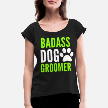 Dog Best dog groomer - Women's Rolled Sleeve T-Shirt
