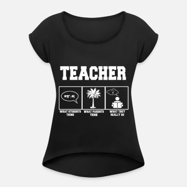 Funny Teacher Teacher funny - Women's Rolled Sleeve T-Shirt