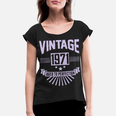 Perfection VINTAGE 1971 - Aged To Perfection - Women's Rolled Sleeve T-Shirt