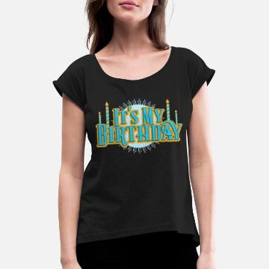 Birthday Shirt. Birthday Birthday My Birthday Retro Candles Party Gift - Women's Rolled Sleeve T-Shirt