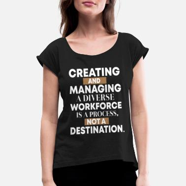 Belegschaft creating managing workforce belegschaft boss chef - Frauen T-Shirt mit gerollten Ärmeln