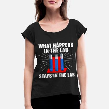 Lab What Happens In The Lab Stays In The Lab - Women's Rolled Sleeve T-Shirt